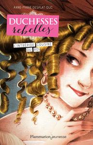 L'intrépide cousine du roi | Desplat-Duc, Anne-Marie. Auteur