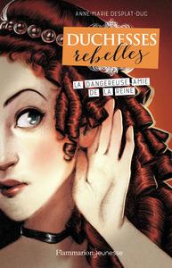 La dangereuse amie de la reine | Desplat-Duc, Anne-Marie. Auteur