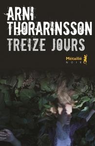 Treize jours | Thorarinsson, Arni. Auteur