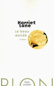 Le beau monde / Harriet Lane | Lane, Harriet. Auteur