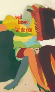 L'air de rien | Kureishi, Hanif. Auteur