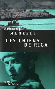 Les chiens de Riga | Mankell, Henning. Auteur