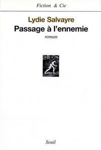Passage à l'ennemie | Salvayre, Lydie. Auteur