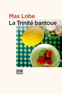 La Trinité bantoue   Lobe, Max. Auteur