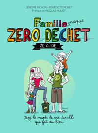 Famille presque zéro déchet | Pichon, Jérémie. Auteur