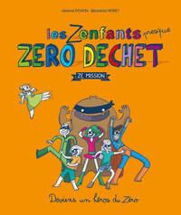 Les zenfants presque zéro déchet : ze mission | Pichon, Jérémie. Texte