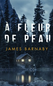 À fleur de peau | Barnaby, James. Auteur