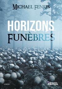 Horizons funèbres | Fenris, Michael. Auteur