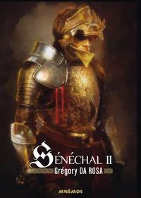 Sénéchal - Volume 2 | Rosa, Grégory Da. Auteur