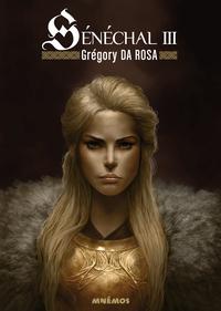 Sénéchal - Volume 3 | Rosa, Grégory Da. Auteur