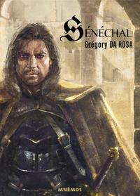 Sénéchal - Volume 1 | Rosa, Grégory Da. Auteur