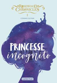 Princesse incognito | Glynn, Connie. Auteur