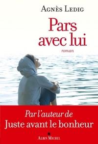 Pars avec lui : roman | Ledig, Agnès (1972-....). Auteur