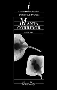 Manta Corridor | Sylvain, Dominique (1957-....). Auteur