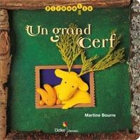 Un grand cerf | Bourre, Martine (1949-....). Illustrateur