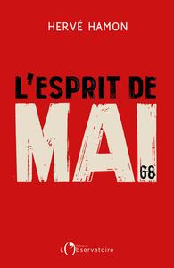 esprit de mai 68 (L') : retour sur un cinquantenaire   Hamon, Hervé (1946-....). Auteur