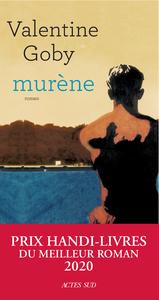 Murène : roman / Valentine Goby | Goby, Valentine (1974-....). Auteur