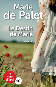 Le destin de Marie / Marie de Palet | Palet, Marie de (1934-....). Auteur