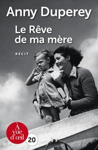 rêve de ma mère (Le) | Duperey, Anny (1947-....). Auteur