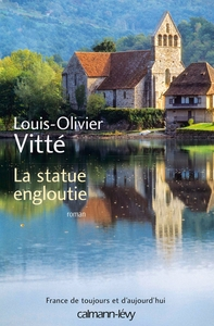 statue engloutie (La) : roman   Vitté, Louis-Olivier (1959-....). Auteur