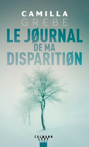 journal de ma disparition (Le) | Grebe, Camilla (1968-....). Auteur