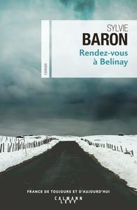 Rendez-vous à Belinay | Baron, Sylvie (1956-....). Auteur