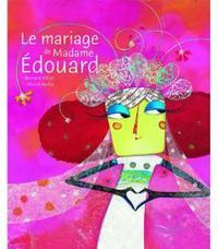 Le Mariage de Mme Edouard / Bernard Villiot | Villiot, Bernard. Auteur