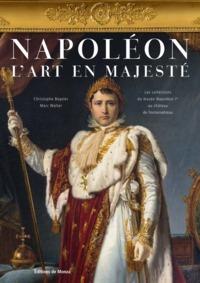 Napoléon : l'art en majesté : les collections du Musée Napoléon Ier au château de Fontainebleau   Beyeler, Christophe (1968-....). Auteur