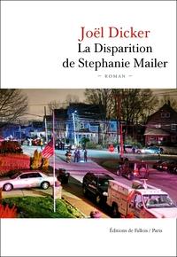 La disparition de Stéphanie Mailer : roman / Joël Dicker   Dicker, Joël (1985-....)