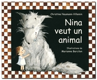 Nina veut un animal | Naumann-Villemin, Christine. Auteur