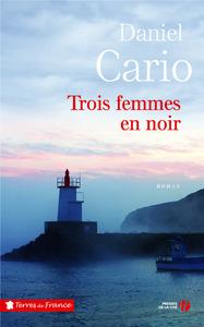 Trois femmes en noir | Cario, Daniel (1948-....). Auteur