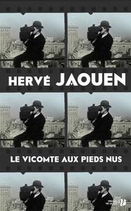 vicomte aux pieds nus (Le) : roman   Jaouen, Hervé (1946-....). Auteur