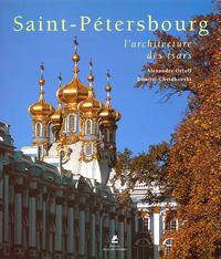 Saint-Pétersbourg [Texte imprimé] : l'architecture des tsars   Orloff, Alexandre. Auteur