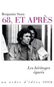 68, et après : les héritages égarés   Stora, Benjamin (1950-....). Auteur