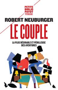 couple (Le) : le désirable et le périlleux   Neuburger, Robert. Auteur