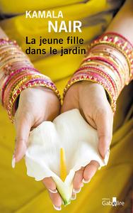 jeune fille dans le jardin (La)   Nair, Kamala (1981-....). Auteur