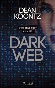 Dark web | Koontz, Dean Ray (1945-....). Auteur