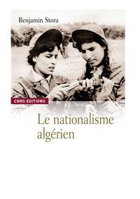 nationalisme algérien avant 1954 (Le)   Stora, Benjamin (1950-....). Auteur