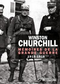 Mémoires de la Grande Guerre. 2, 1915-1918   Churchill, Winston Leonard Spencer - Sir. Auteur