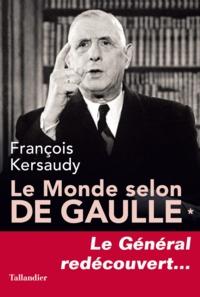 monde selon de Gaulle (Le) : confidences, réflexions, railleries et prophéties   Gaulle, Charles de (1890-1970). Auteur