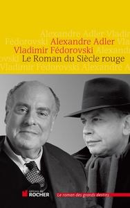 roman du siècle rouge (Le)   Adler, Alexandre (1950-....). Auteur