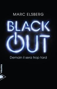 Black-out : demain il sera trop tard / Marc Elsberg | Elsberg, Marc (1967-....). Auteur