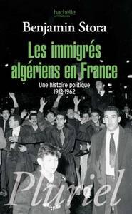 immigrés algériens en France (Les ) : une histoire politique, 1912-1962   Stora, Benjamin (1950-....). Auteur