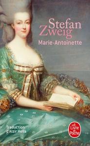 Marie-Antoinette / Stefan Zweig | Zweig, Stefan (1881-1942). Auteur