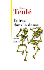 Entrez dans la danse   Teulé, Jean (1953-....). Auteur