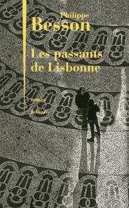 passants de Lisbonne (Les) | Besson, Philippe (1967-....). Auteur
