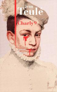 Charly 9 : roman   Teulé, Jean (1953-....). Auteur