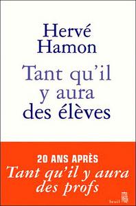 Tant qu'il y aura des élèves   Hamon, Hervé (1946-....). Auteur