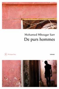 purs hommes (De) : roman / Mohamed Mbougar Sarr | Mbougar Sarr, Mohamed (1990-....). Auteur