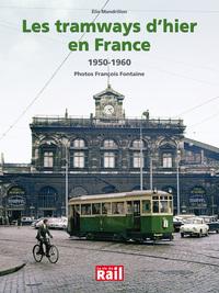tramways d'hier en France (Les) : 1950-1960   Mandrillon, Elie. Auteur